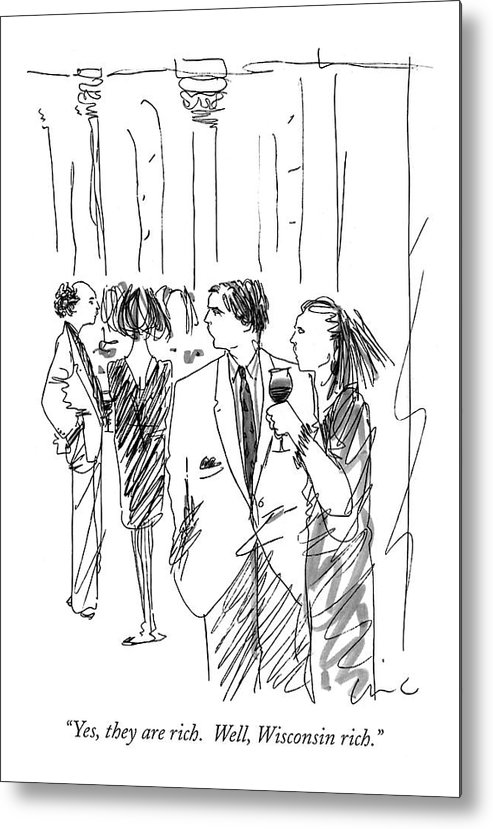 (woman And Man Discussing Other Guests At A Party.) Money Metal Print featuring the drawing Yes, They Are Rich. Well, Wisconsin Rich by Richard Cline