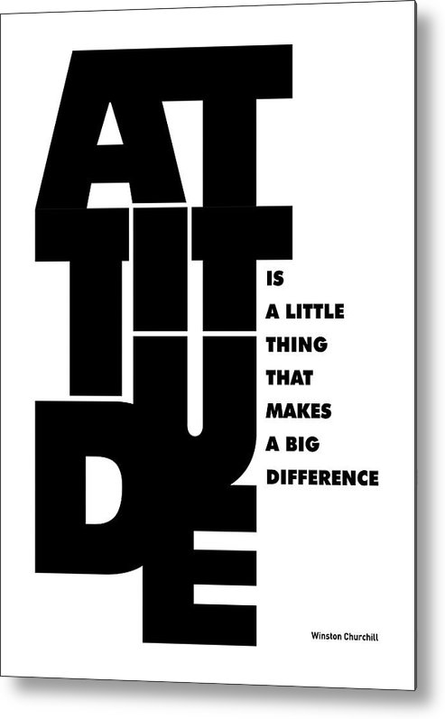Inspirational Metal Print featuring the digital art Attitude - Winston Churchill Inspirational Typographic Quote Art Poster by Lab No 4 - The Quotography Department