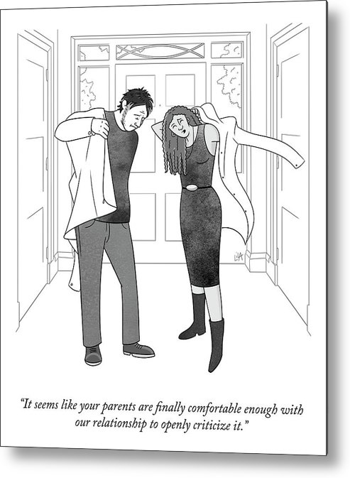 """""""it Seems Like Your Parents Are Finally Comfortable Enough With Our Relationship To Openly Criticize It."""" Parents Metal Print featuring the drawing Finally Comfortable Enough by Lila Ash"""