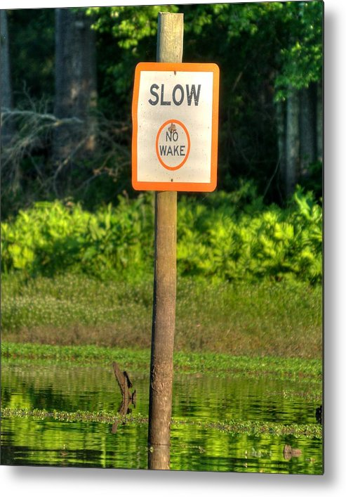 Signs Metal Print featuring the photograph Slow No Wake by Todd Bennett