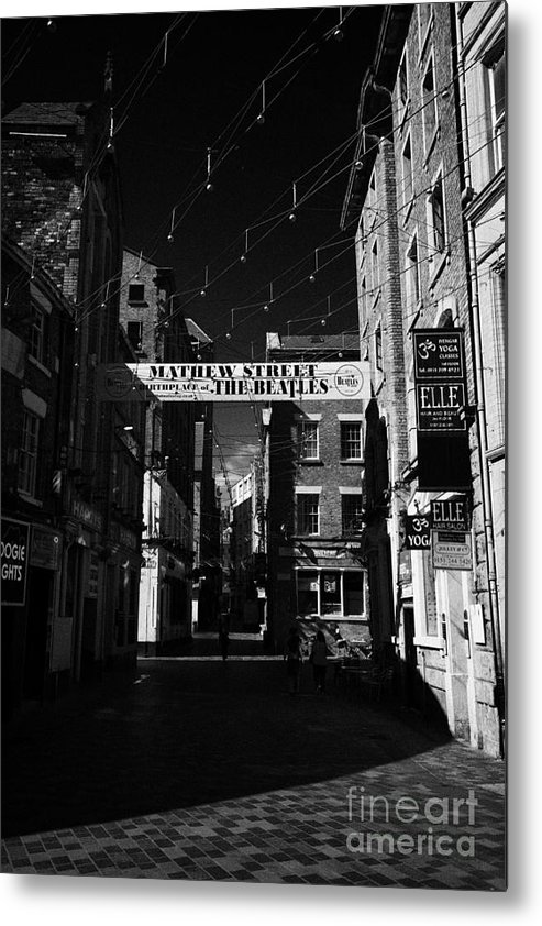 Mathew Metal Print featuring the photograph Mathew Street In Liverpool City Centre Birthplace Of The Beatles Merseyside England Uk by Joe Fox