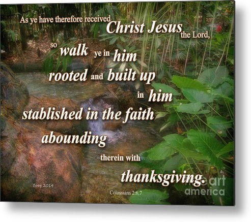 Scripture Metal Print featuring the photograph Walk In Him by Larry Bishop
