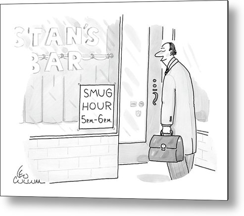 Drinking Alcohol Word Play Happy Hour Bars  (smirking Businessman Walks Into A Bar With A Sign That Reads Metal Print featuring the drawing New Yorker July 25th, 2005 by Leo Cullum