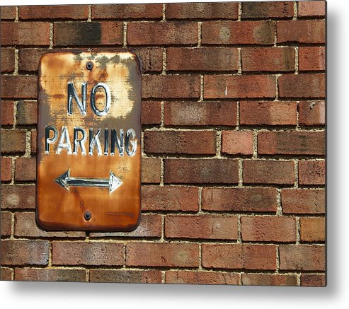 No Parking Metal Print featuring the photograph No Parking by Ryan Brady-Toomey