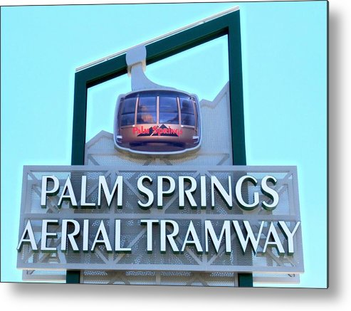 Palm Springs Motors >> Palm Springs Aerial Tramway Sign Metal Print