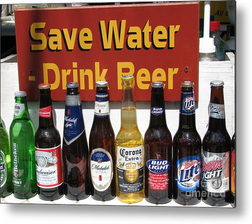 Fun Metal Print featuring the photograph Save Water Drink Beer by Stacey May