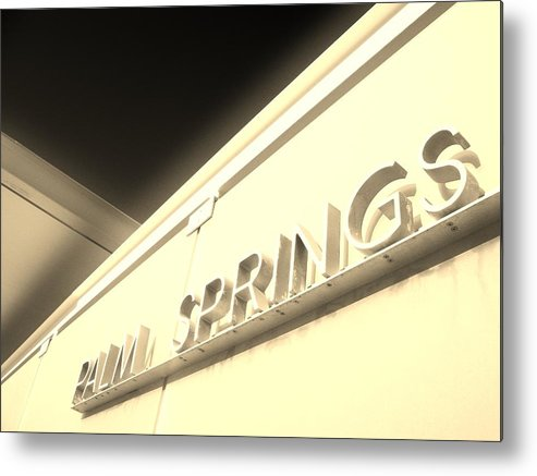 Palm Springs Metal Print featuring the photograph Palm Springs by Shawn Savage