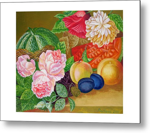 Still Life Metal Print featuring the painting Fruits And Flowers .2006 by Natalia Piacheva