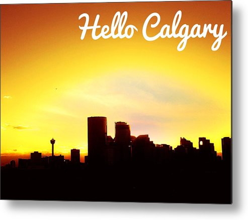 Downtown Skyline Metal Print featuring the photograph Hello Calgary by Nadia Seme