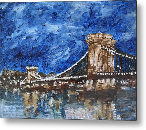 Landscape Metal Print featuring the painting Szechenyi Chain Bridge Budapest by Agnes V