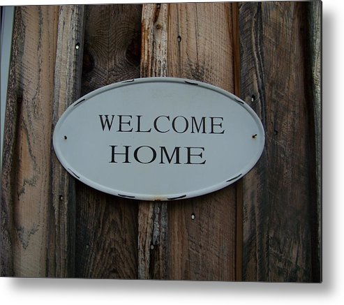 Welcome Home Sign Metal Print featuring the photograph Welcome Home by Donna Davis