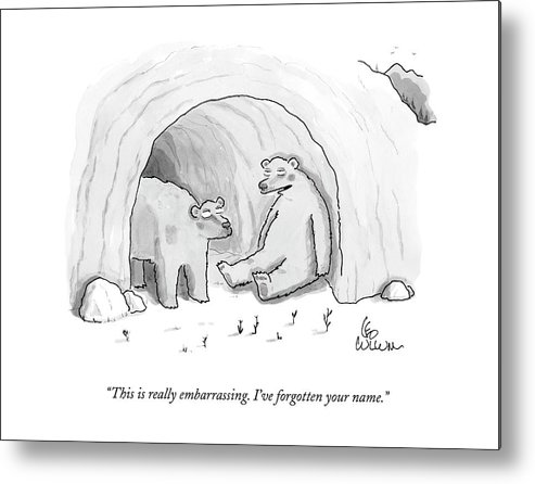 (two Bears In Cave.) 125050 Lcu Leo Cullum Marriage Nature Seasons Winter Sprint Relationships Couple Dating Metal Print featuring the drawing This Is Really Embarrassing. I've Forgotten by Leo Cullum
