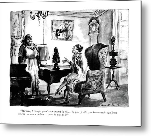 101130 Rme Reginald Marsh (lady Offers African Sculpture To Her Black Maid.) Africa African Art Artist Artistic Artwork Black Class Ethnic Housekeeper Humanities Ignorance Ignorant Lady Maid Money Offers Opulence Rich Sculpt Sculptor Sculpture Servant Statue Upper Wealth Wealthy Racism Racist Metal Print featuring the drawing Miranda, I Thought You'd Be Interested In This by Reginald Marsh