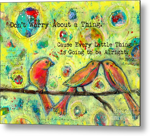 Bob Marley Metal Print featuring the painting Three Little Birds by Martina Schmidt