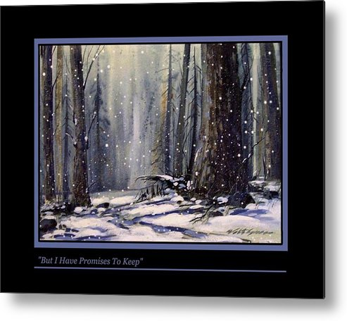 Landscape Deep Woods In Snow Metal Print featuring the painting But I Have Promises To Keep by Walt Green