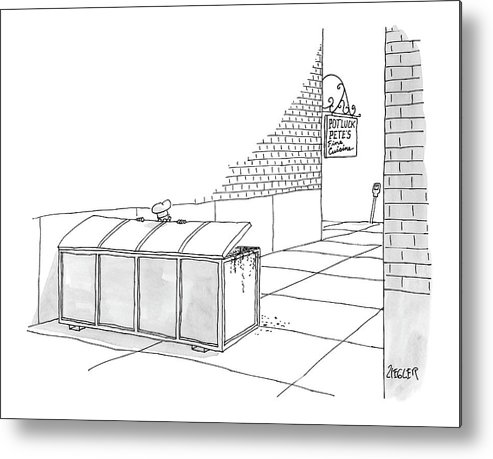 Low Cuisine Food Restaurants Word Play (a Chef Looking In A Trash Dumpster With A Sign In The Background That Reads: 'pot-luck Pete's Fine Cuisine.') 121269 Jzi Jack Ziegler Metal Print featuring the drawing New Yorker September 5th, 2005 by Jack Ziegler