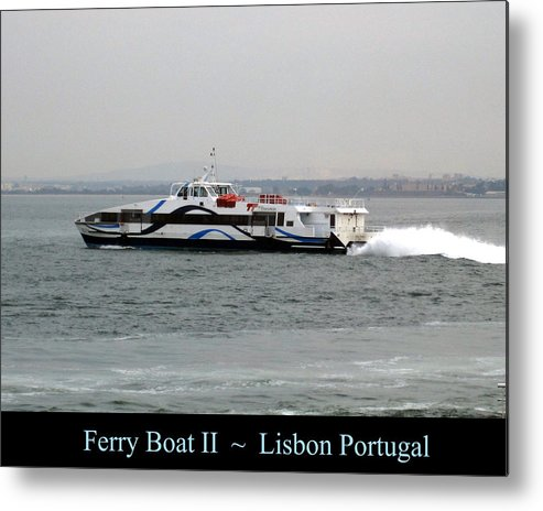 Lisbon Metal Print featuring the photograph Lisbon Ferry Boat II Portugal by John Shiron