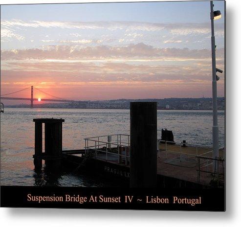 Lisbon Metal Print featuring the photograph Lisbon Suspension Bridge At Sunset Iv Portugal by John Shiron