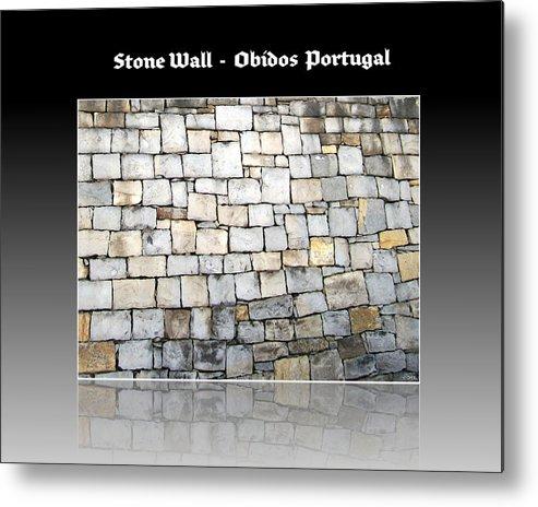 Obidos Metal Print featuring the photograph Obidos Stone Wall Portugal by John Shiron