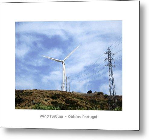 Obidos Metal Print featuring the photograph Obidos Wind Turbine II Portugal by John Shiron