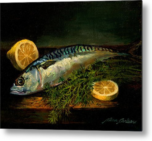 Still Life Metal Print featuring the painting The Cold Water Mackerel With Dill Lemon. by Alan Carlson