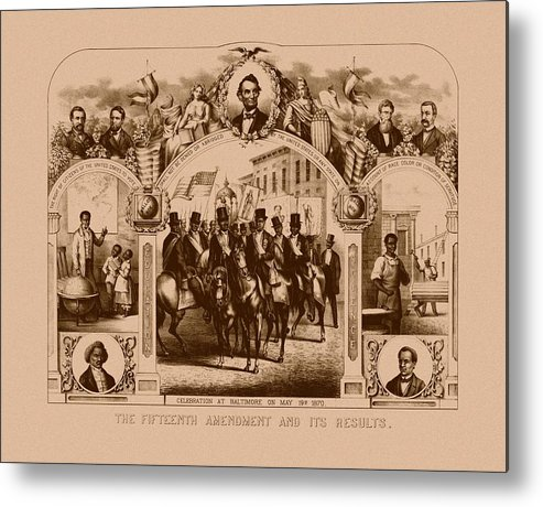 Black History Metal Print featuring the mixed media The Fifteenth Amendment And Its Results by War Is Hell Store
