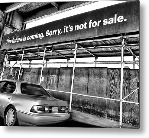 Car Metal Print featuring the photograph The Future Is Not For Sale by Diana Rajala