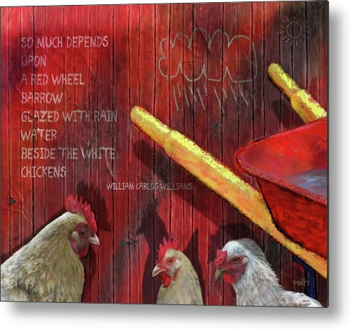 William Carlos Williams Metal Print featuring the painting The Red Wheelbarrow by Robert Pratt