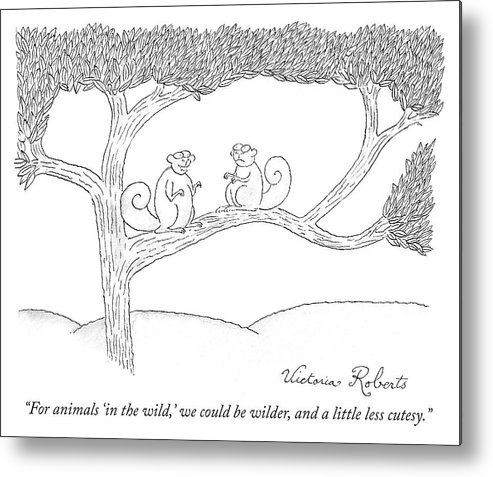 """""""for Animals 'in The Wild' Metal Print featuring the drawing We Could Be Wilder by Victoria Roberts"""