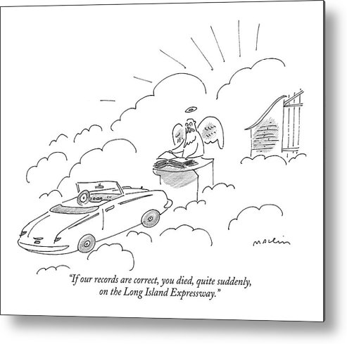 Word Play Autos Death Heaven Regional New York Cars  (st. Peter At The Gates Of Heaven Talking To A Newly Arrived Automobile.) 121276 Mma Michael Maslin Metal Print featuring the drawing If Our Records Are Correct by Michael Maslin
