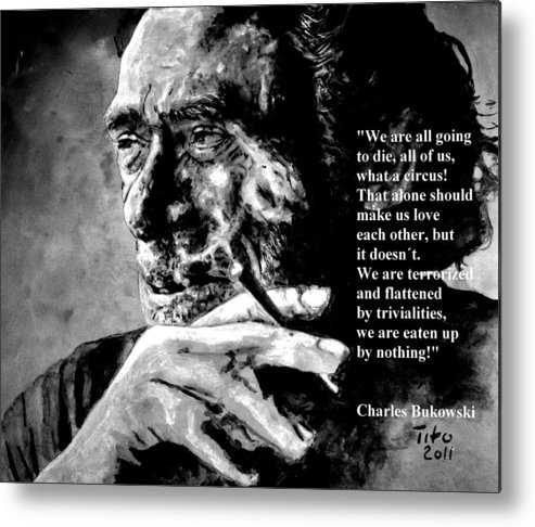 Charles Metal Print featuring the painting Charles Bukowski by Richard Tito