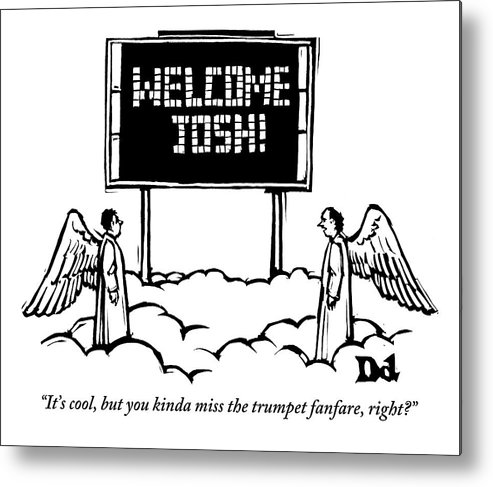 Heaven Metal Print featuring the drawing Two Angels Are Seen Talking In Heaven by Drew Dernavich