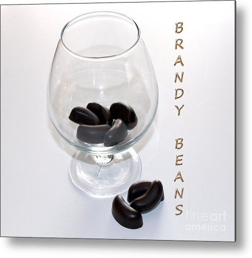 Brandy Metal Print featuring the photograph Brandy Beans - Liqueur - Chocolate by Barbara Griffin