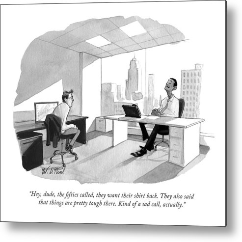 Two Men Speak In An Office Metal Print by Will McPhail
