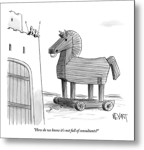 Consultants Metal Print featuring the drawing A Large Wooden Horse by Christopher Weyant