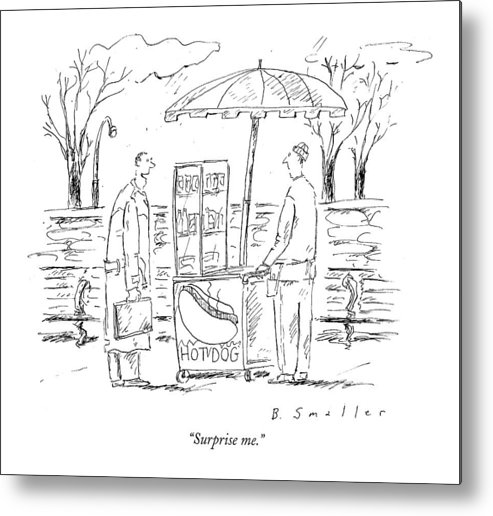 Hot Dogs Metal Print featuring the drawing Surprise Me by Barbara Smaller