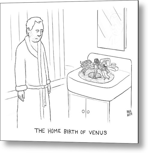 The Home Birth Of Venus Metal Print featuring the drawing The Home Birth Of Venus by Paul Noth