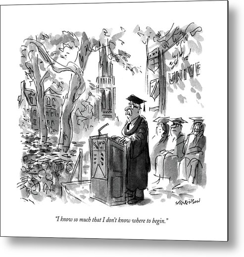 Professor Giving Speech At Graduation.  Speeches Metal Print featuring the drawing I Know So Much That I Don't Know Where To Begin by James Stevenson