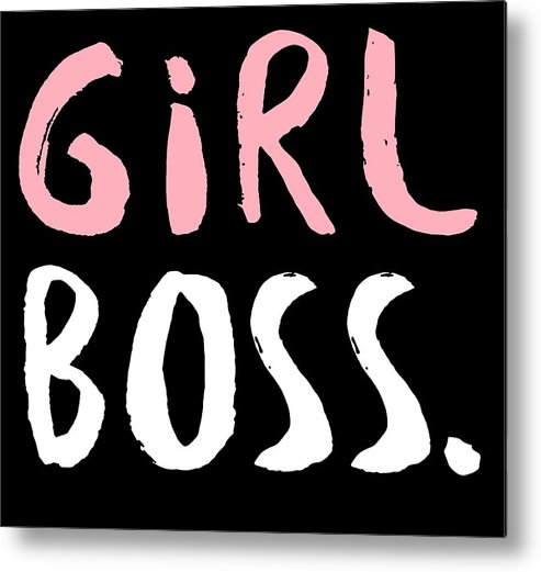 Entrepreneur Metal Print featuring the digital art Girl Boss by Passion Loft