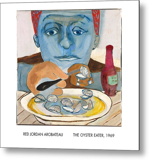 Oysters Metal Print featuring the painting The Oyster Eater by Red Jordan Arobateau