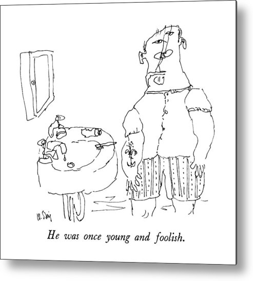 He Was Once Young And Foolish.  He Was Once Young And Foolish.(title). Man Stands At Sink In Bathroom.  Middle Age Metal Print featuring the drawing He Was Once Young And Foolish by William Steig