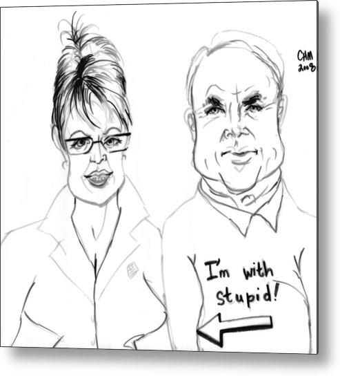 Political Cartoon Satire President Metal Print featuring the drawing Palin And Mccain What A Pair by Cartoon Hempman
