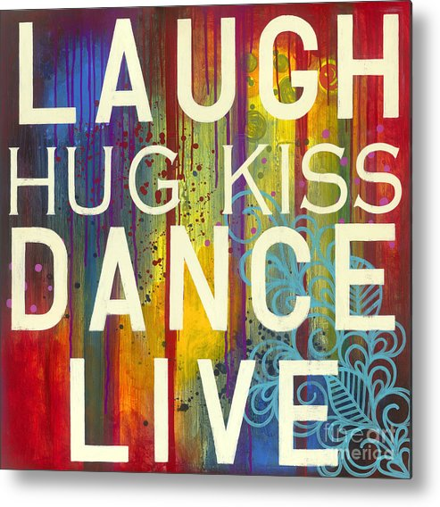 Laugh Metal Print featuring the painting Laugh Hug Kiss Dance Live by Carla Bank