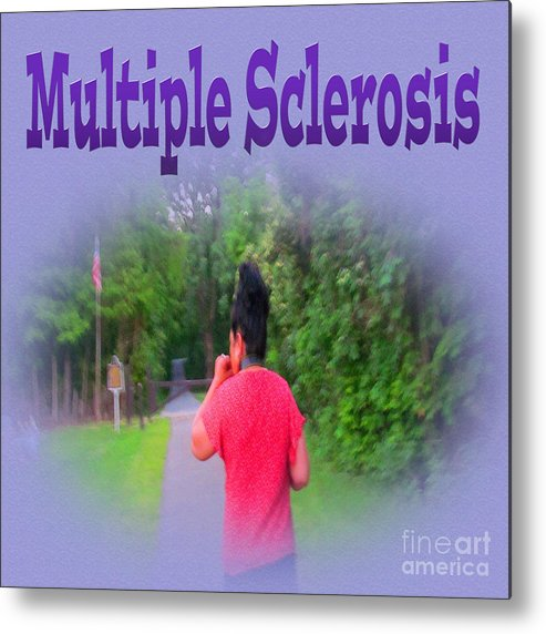 Multiple Sclerosis Metal Print featuring the photograph Multiple Sclerosis by Tina M Wenger