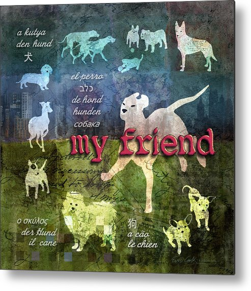 Dog Metal Print featuring the digital art My Friend Dogs by Evie Cook