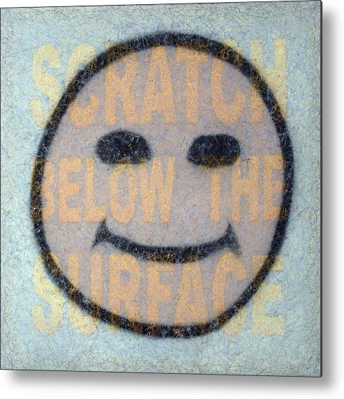 Happy Face Metal Print featuring the painting Scratch Below The Surface by James W Johnson