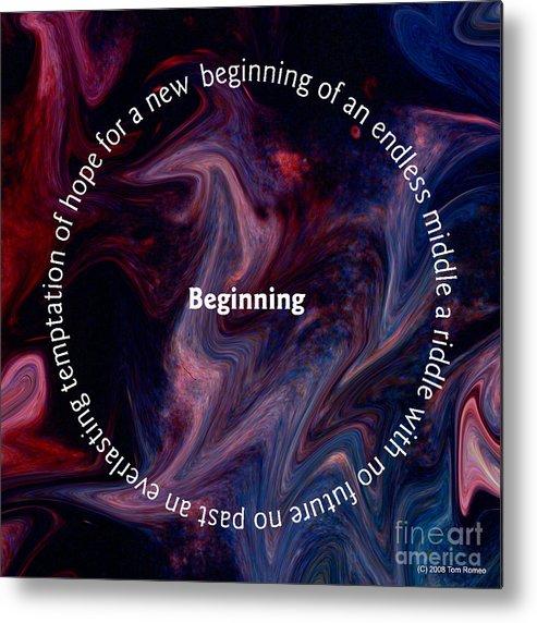 Beginning Metal Print featuring the digital art Begining by Tom Romeo
