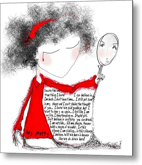Pretty Woman Crying Tears Red Words Mirror Girls Metal Print featuring the digital art Hey Pretty by Veronica Jackson
