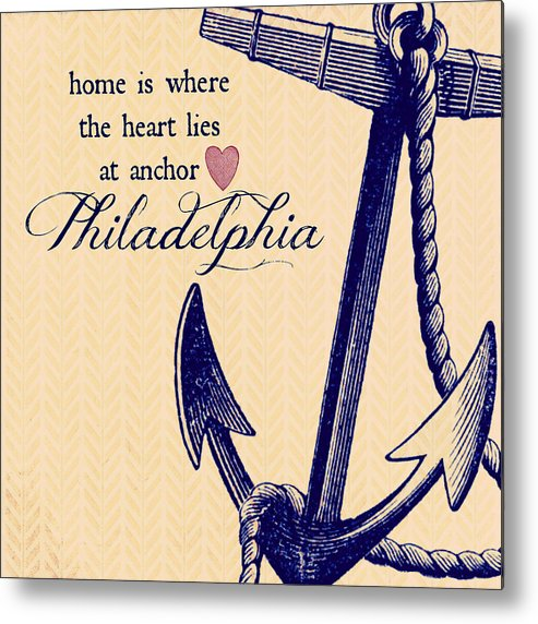 Brandi Fitzgerald Metal Print featuring the digital art Home Is Philadelphia Anchor 3 by Brandi Fitzgerald
