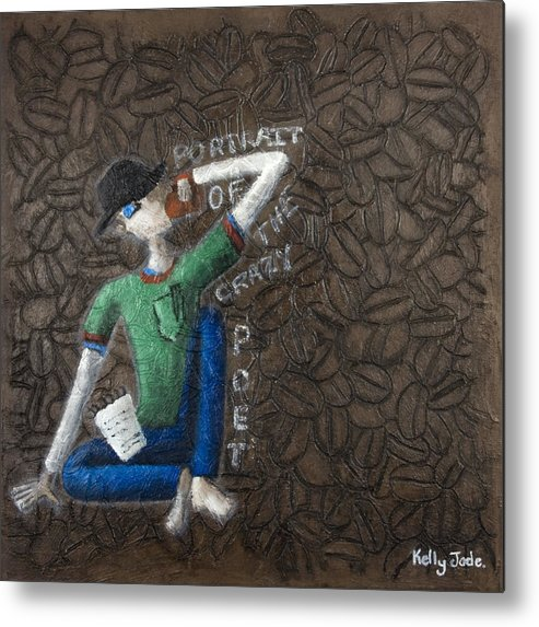 Portrait Metal Print featuring the painting Portrait Of The Crazy Poet by Kelly Jade King
